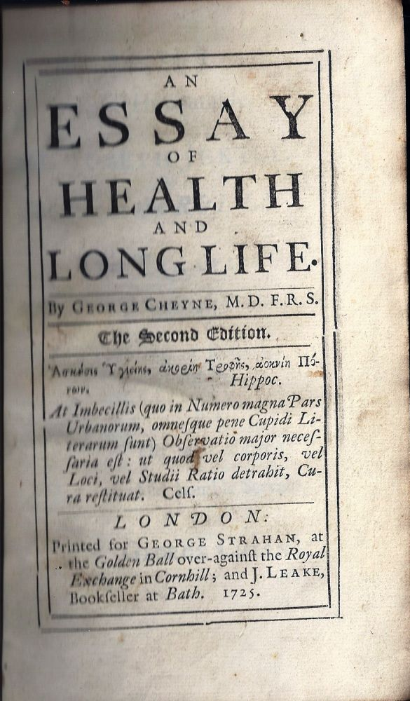 AN ESSAY OF HEALTH AND LONG LIFE. George CHEYNE.