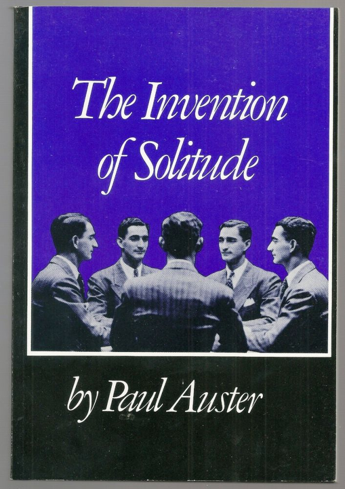 THE INVENTION OF SOLITUDE. Paul AUSTER.