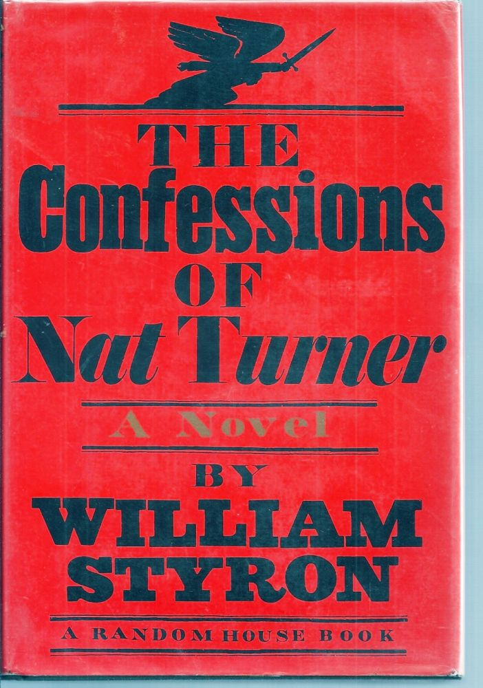 THE CONFESSIONS OF NAT TURNER. William STYRON.