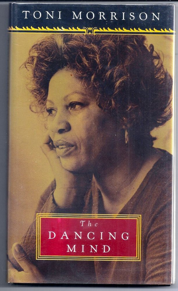 THE DANCING MIND. Toni MORRISON.