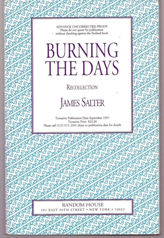 BURNING THE DAYS. RECOLLECTION. James SALTER.