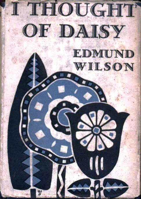 I THOUGHT OF DAISY. Edmund WILSON.