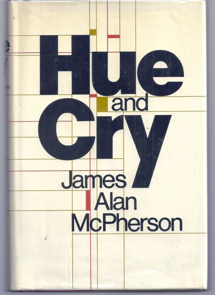 HUE AND CRY. James Alan McPHERSON.