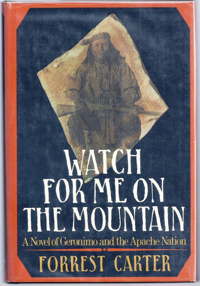 WATCH FOR ME ON THE MOUNTAIN. Forrest CARTER.