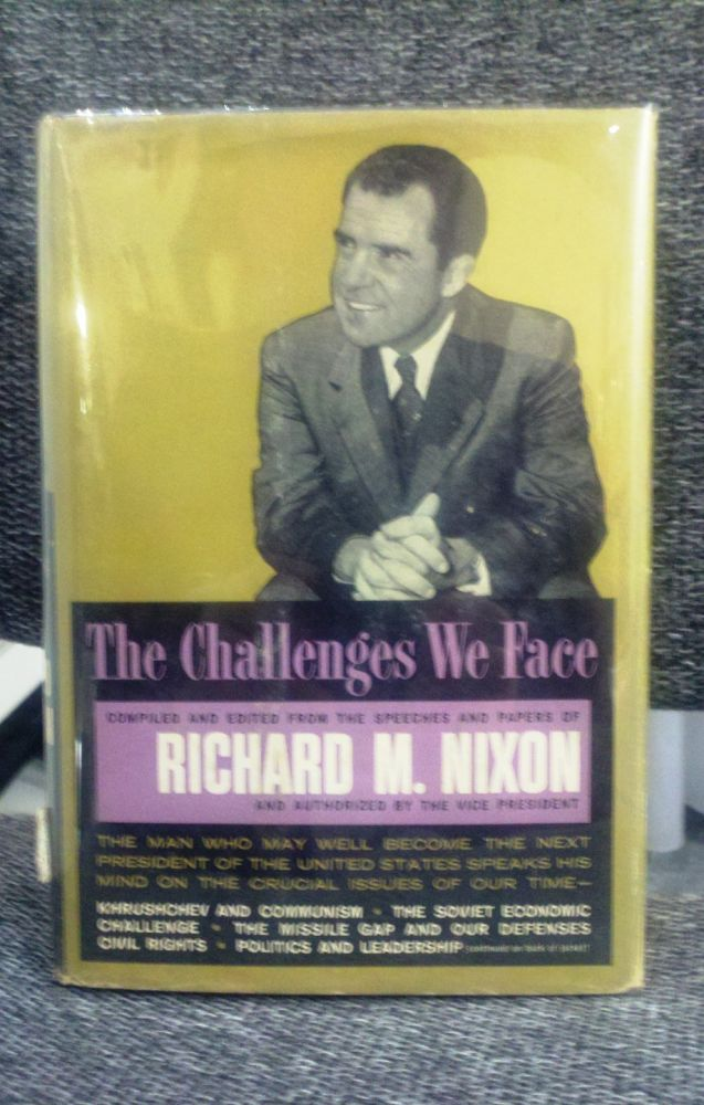 THE CHALLENGES WE FACE. Richard NIXON.