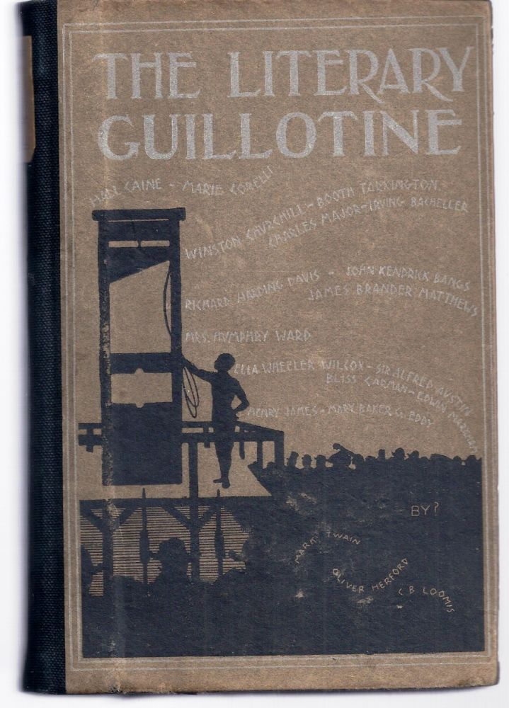 THE LITERARY GUILLOTINE. Mark TWAIN, Samuel CLEMENS, W. W. WHEELOCK.
