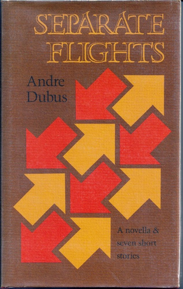 SEPARATE FLIGHTS. Andre DUBUS.