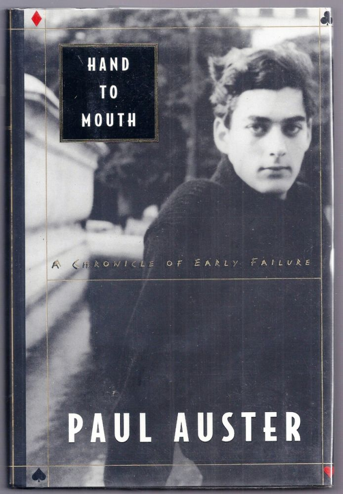 HAND TO MOUTH. A CHRONICLE OF EARLY FAILURE. Paul AUSTER.