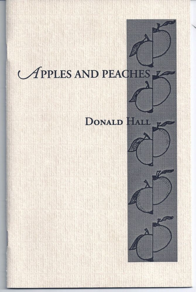 APPLES AND PEACHES. Donald HALL.