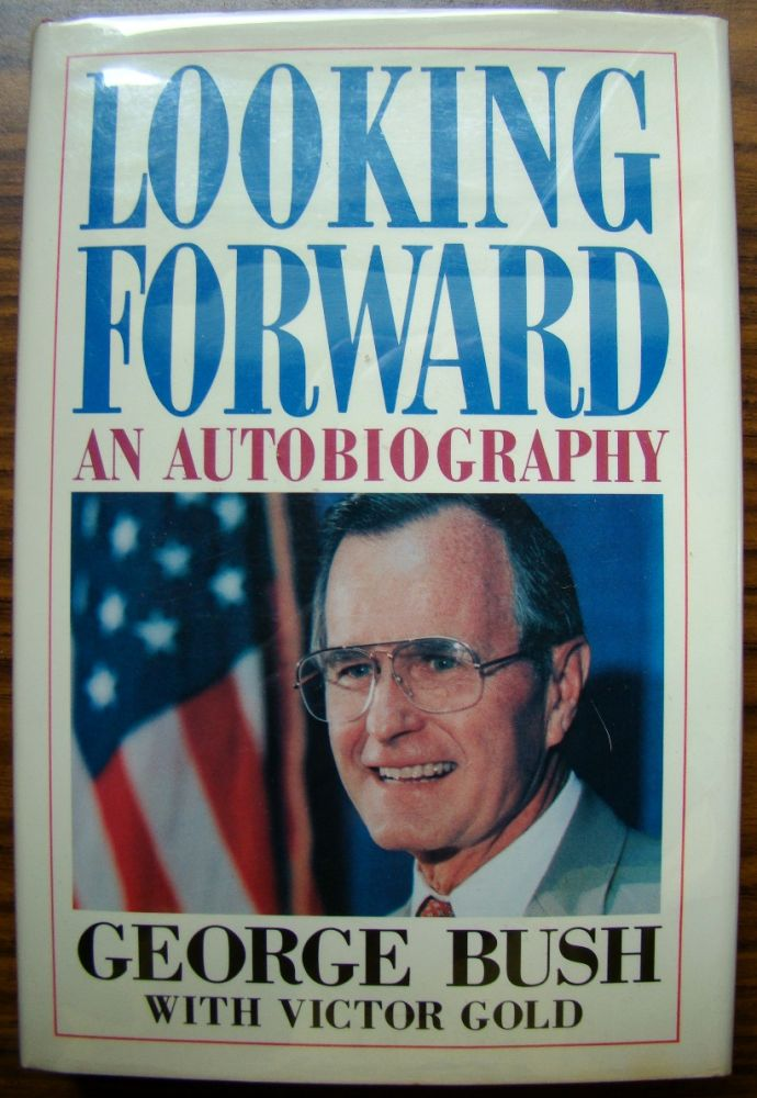 LOOKING FORWARD. George BUSH, Victor GOLD.