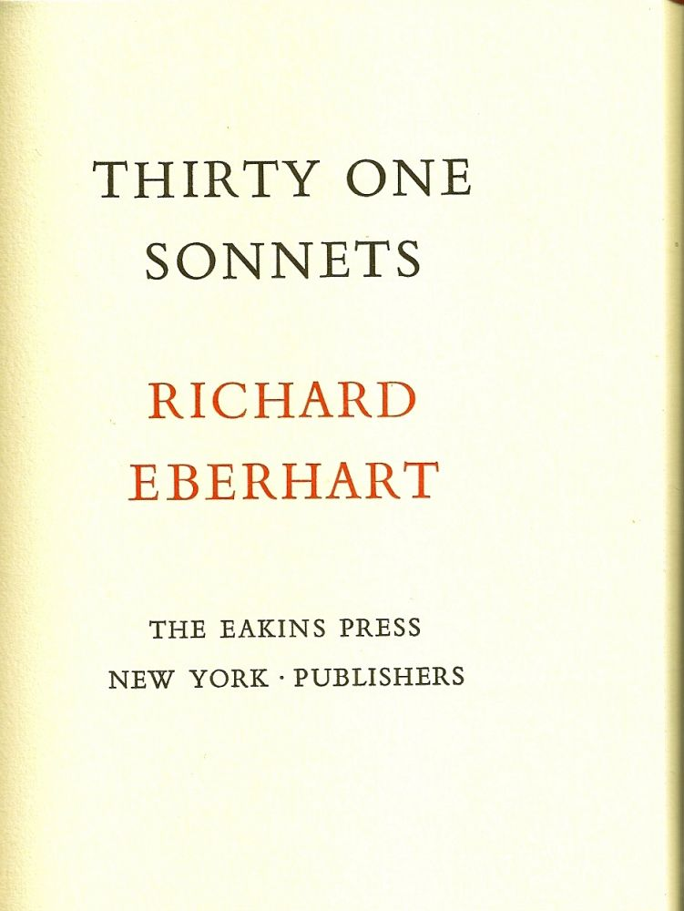 THIRTY ONE SONNETS. Richard EBERHART.