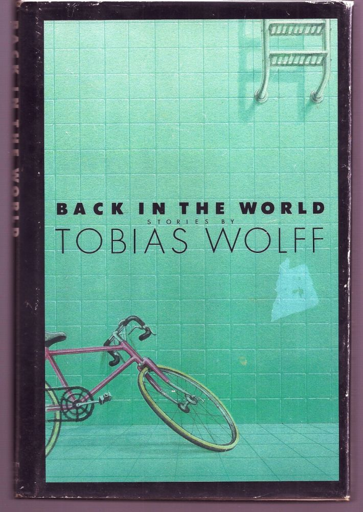 BACK IN THE WORLD. Tobias WOLFF.