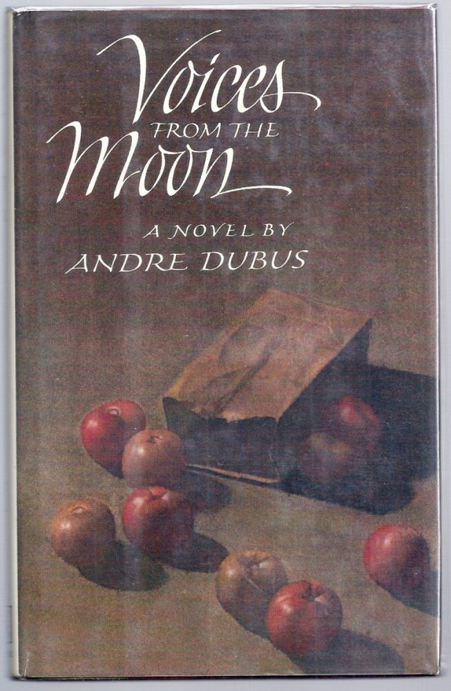 VOICES FROM THE MOON. Andre DUBUS.
