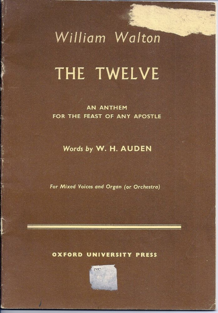 THE TWELVE. AN ANTHEM FOR THE FEAST OF ANY APOSTLE. W. H. AUDEN, William WALTON.