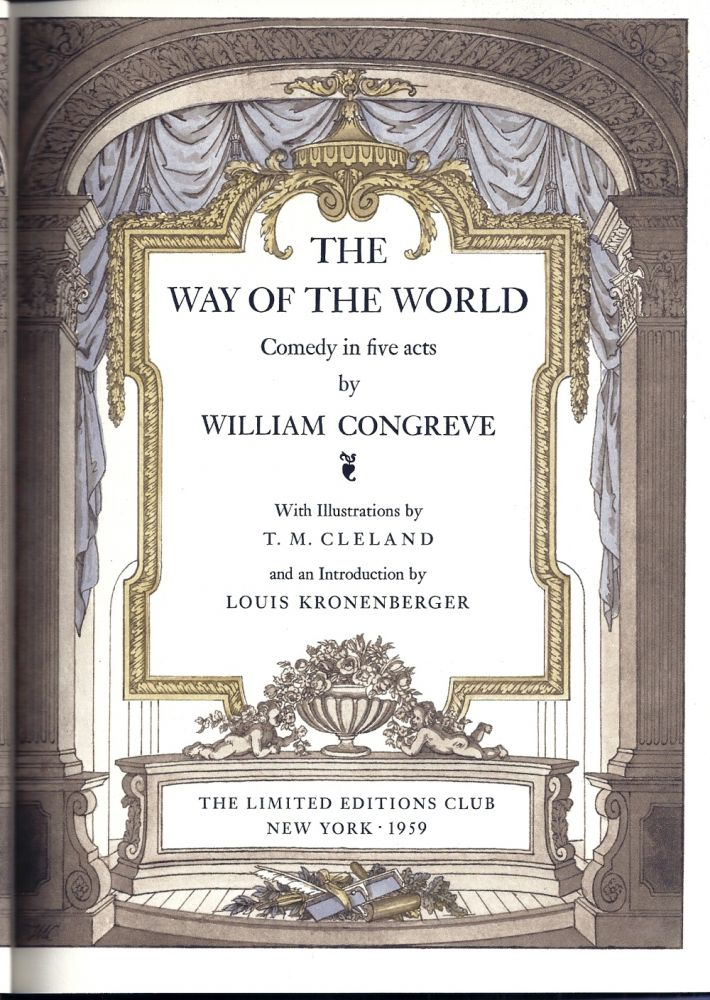 THE WAY OF THE WORLD. COMEDY IN FIVE ACTS. William CONGREVE.