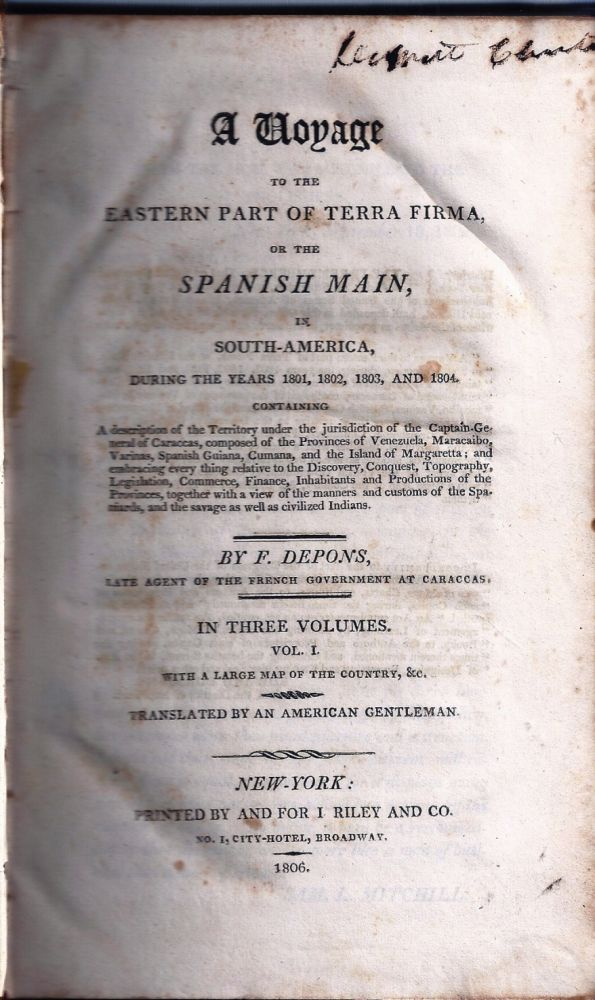 A VOYAGE TO THE EASTERN PART OF TERRA FIRMA, OR THE SPANISH MAIN IN SOUTH-AMERICA, DURING THE YEARS 1801, 1802, 1803 & 1804. Washington IRVING, DEPONS, rancois Raimond Joseph.