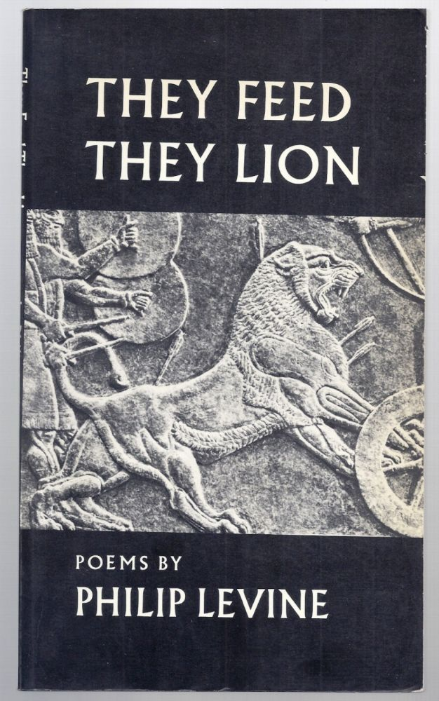 THEY FEED THEY LION. Philip LEVINE.