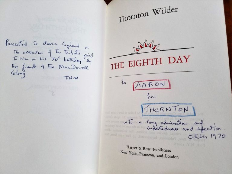 THE EIGHTH DAY INSCRIBED TO AARON COPLAND. Thornton WILDER.