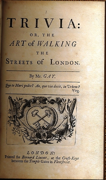 TRIVIA: OR, THE ART OF WALKING THE STREETS OF LONDON. John GAY.