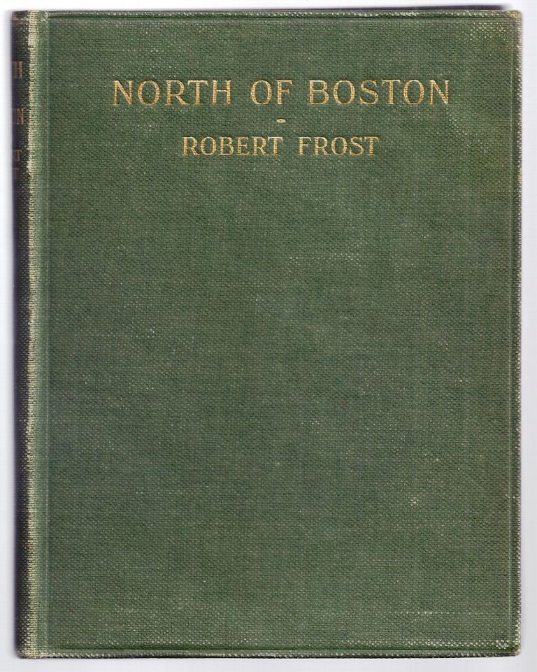 NORTH OF BOSTON Inscribed to Sidney Cox. Robert FROST.