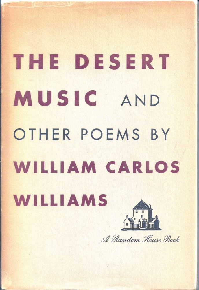 THE DESERT MUSIC AND OTHER POEMS. William Carlos WILLIAMS.
