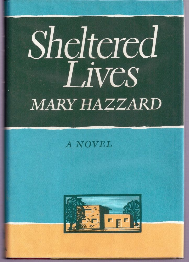 SHELTERED LIVES. Mary HAZZARD.