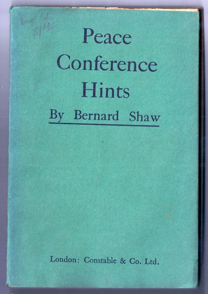 PEACE CONFERENCE HINTS. George Bernard SHAW.