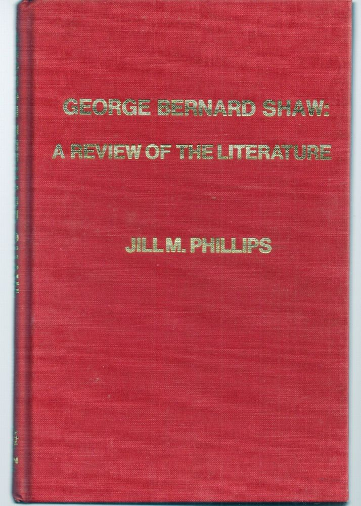 GEORGE BERNARD SHAW: A REVIEW OF THE LITERATURE. George Bernard SHAW, Jill M. PHILLIPS.