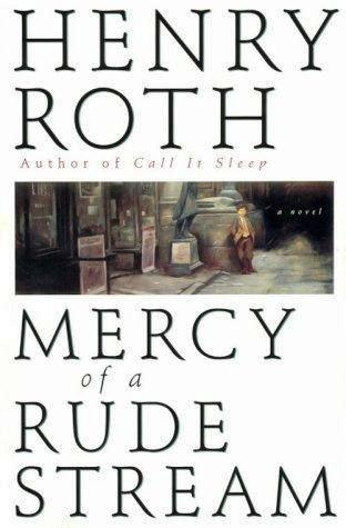 MERCY OF A RUDE STREAM. Volume 1: A Star Shines Over Mt. Morris Park. Henry ROTH.