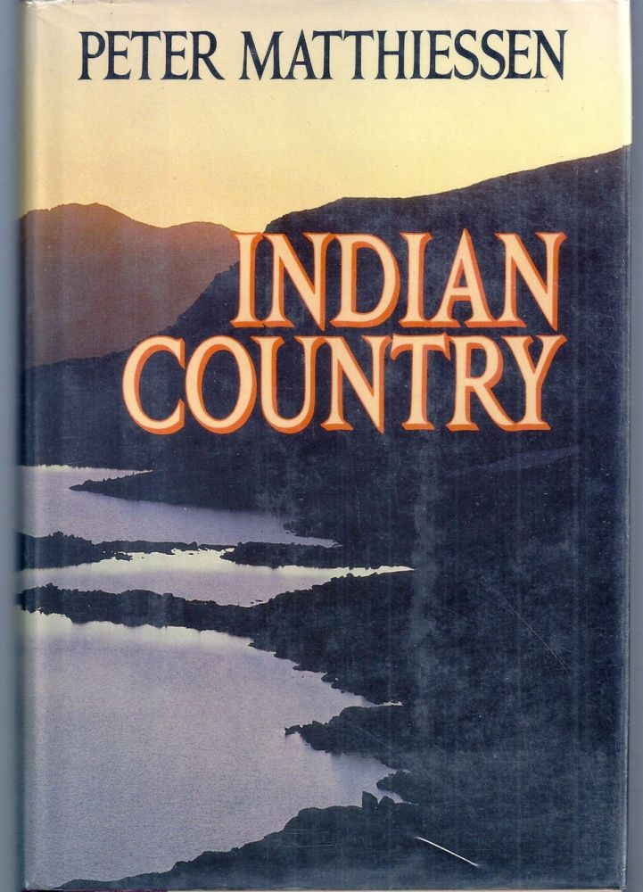 INDIAN COUNTRY. Peter MATTHIESSEN.