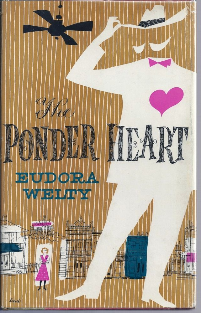 THE PONDER HEART. Eudora WELTY.
