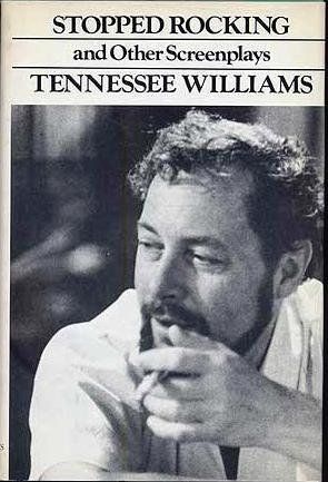 STOPPED ROCKING AND OTHER SCREENPLAYS. Tennessee WILLIAMS.