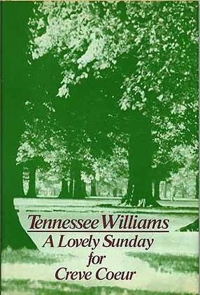 A LOVELY SUNDAY FOR CREVE COEUR. Tennessee WILLIAMS.