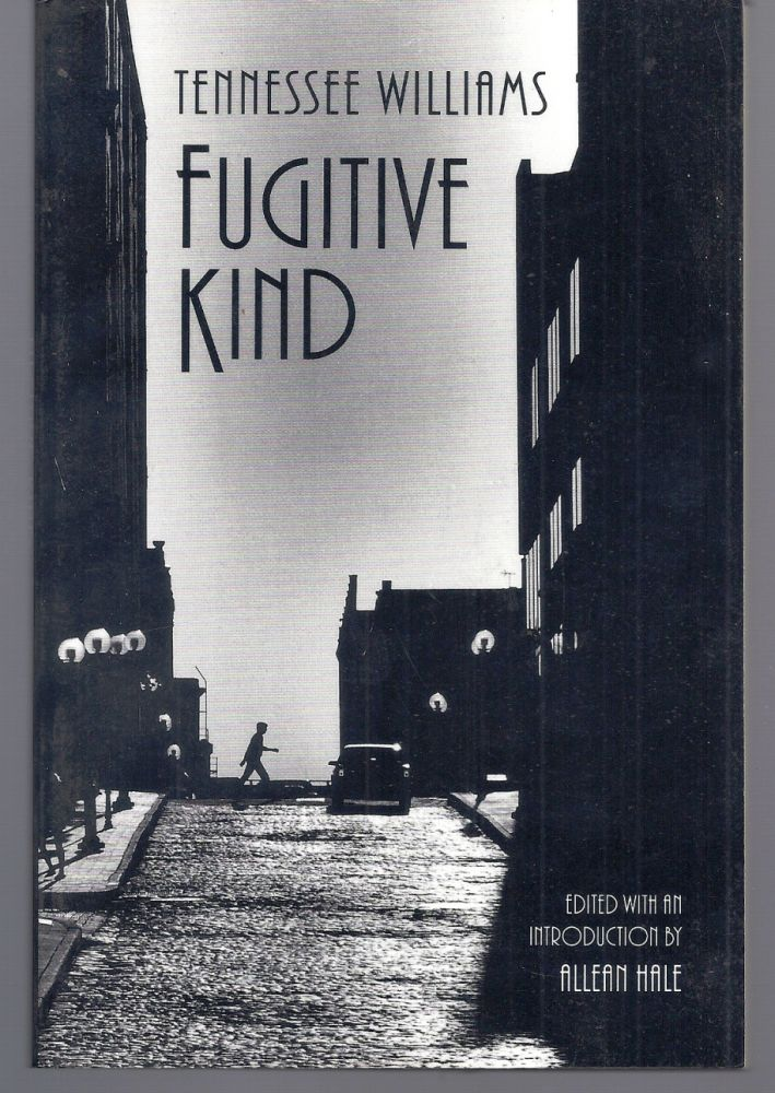 FUGITIVE KIND. Tennessee WILLIAMS.