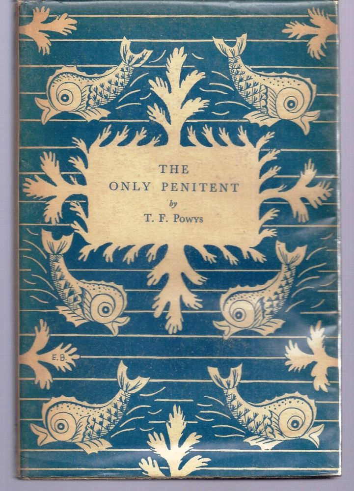 THE ONLY PENITENT. T. F. POWYS, Theodore Francis POWYS.