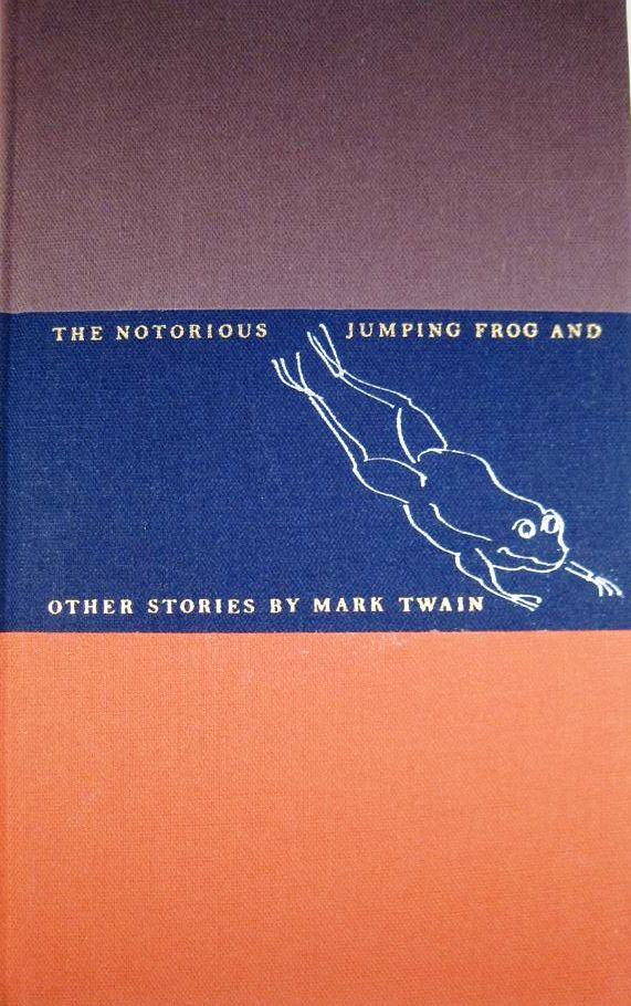 THE NOTORIOUS JUMPING FROG AND OTHER STORIES. Mark TWAIN, Samuel CLEMENS.