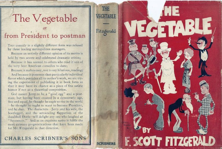 THE VEGETABLE OR FROM PRESIDENT TO POSTMAN. F. Scott FITZGERALD.