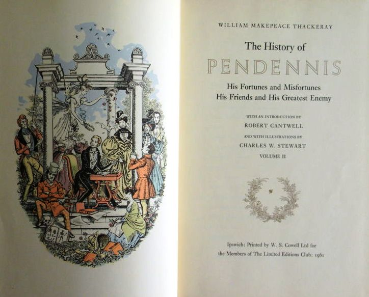 THE HISTORY OF PENDENNIS. HIS FORTUNES AND MISFORTUNES HIS FRIENDS AND HIS GREATEST ENEMY. William M. THACKERAY.