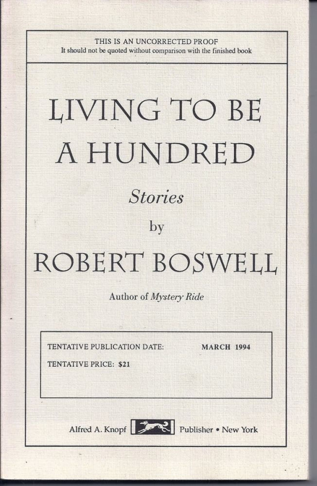 LIVING TO BE 100. Robert BOSWELL.