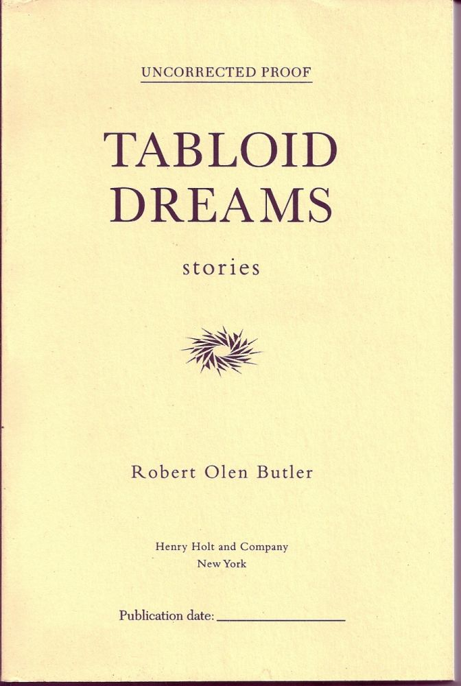 TABLOID DREAMS. STORIES. Robert Olen BUTLER.