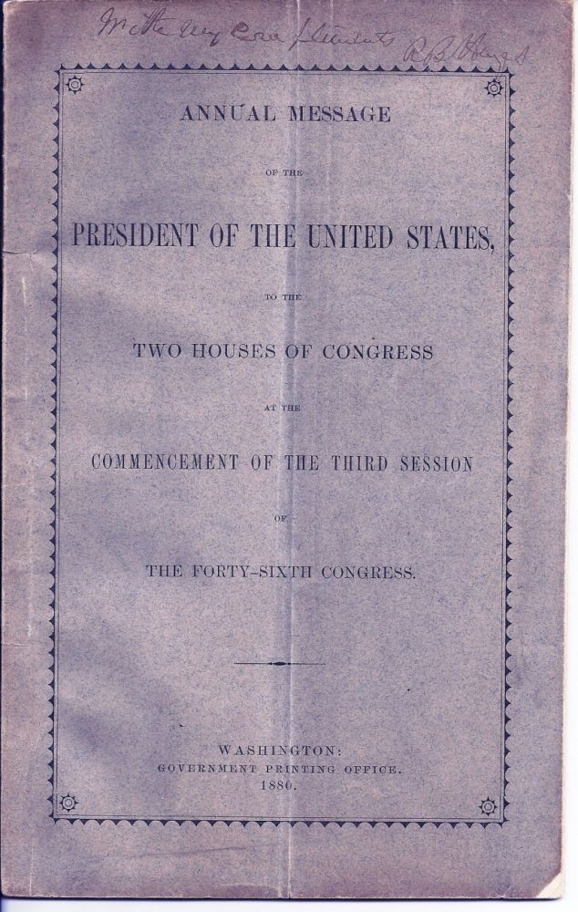 ANNUAL MESSAGE OF THE PRESIDENT OF THE UNITED STATES, TO THE TWO HOUSES OF CONGRESS AT THE COMMENCEMENT OF THE THIRD SESSION OF THE FORTY-SIXTH CONGRESS. Rutherford B. HAYES.
