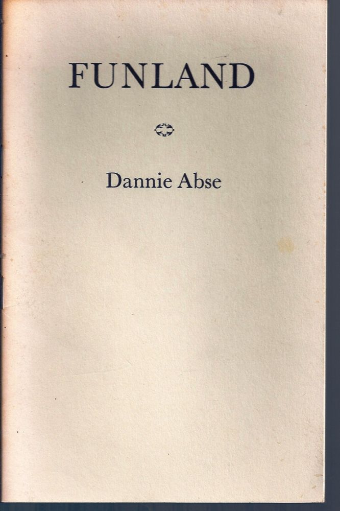 FUNLAND. A POEM IN NINE PARTS. Dannie ABSE.