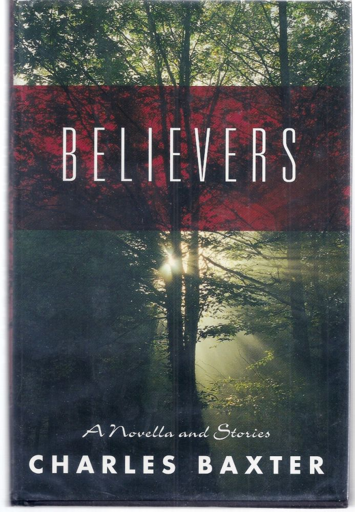 BELIEVERS. Charles BAXTER.