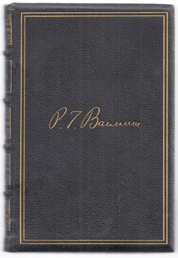 STRUGGLES AND TRIUMPHS; OR, SIXTY YEARS' RECOLLECTIONS OF P. T. BARNUM, INCLUDING HIS GOLDEN RULES FOR MONEY-MAKING. ILLUSTRATED AND BROUGHT UP TO 1889. P. T. BARNUM.