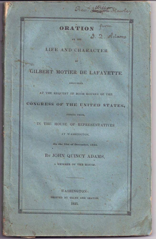 ORATION ON THE LIFE AND CHARACTER OF GILBERT MOTIER DE LAFAYETTE. John Quincy ADAMS.