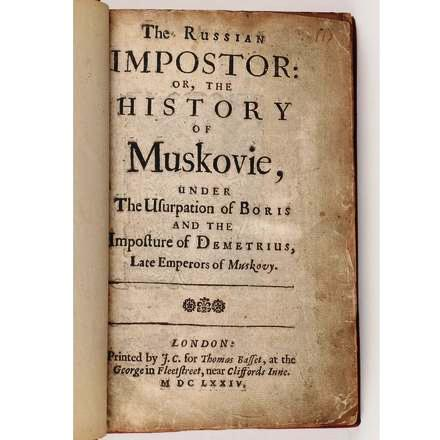 THE RUSSIAN IMPOSTOR: OR, THE HISTORY OF MUSKOVIE, Under The Usurpation of Boris and the Imposture of Demetrius, Late Emperors of Muskovy. Sir Roger MANLEY.