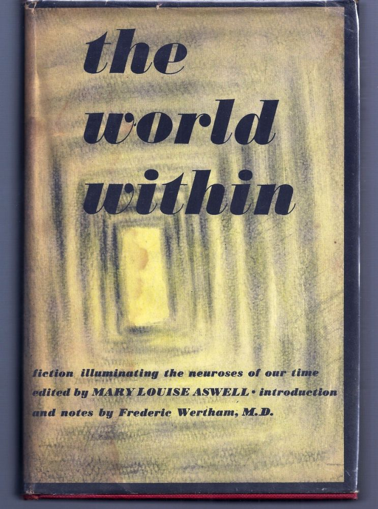 THE WORLD WITHIN. FICTION ILLUMINATING NEUROSES OF OUR TIME. Truman CAPOTE, Mary Louise ASWELL.