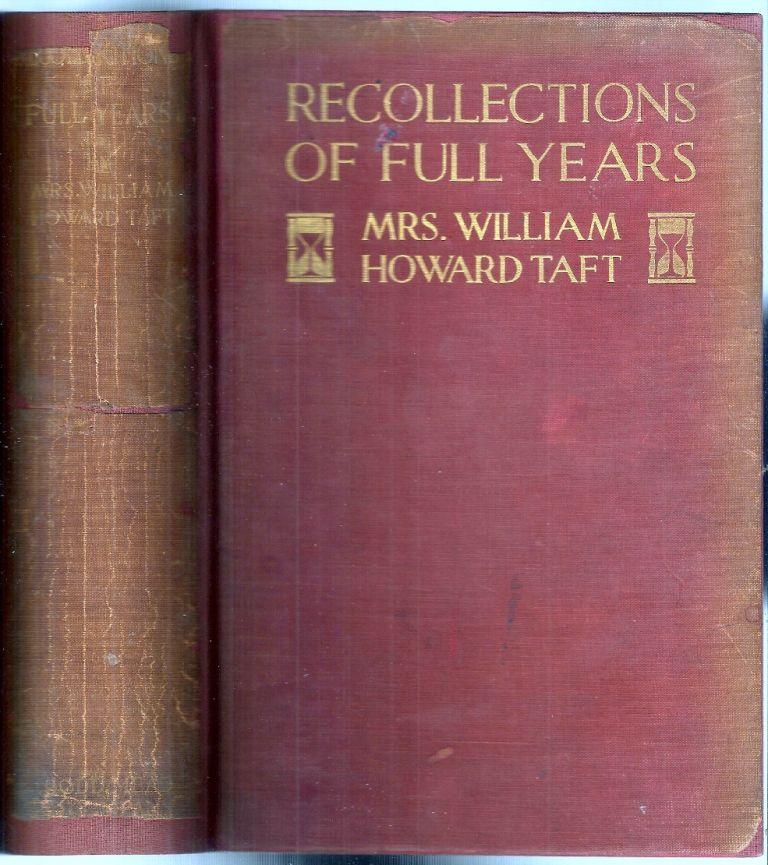 RECOLLECTIONS OF FULL YEARS. William Howard TAFT, Mrs. William Howard TAFT.