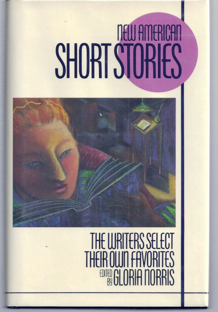 NEW AMERICAN SHORT STORIES. The Writers Select Their Own Favorites. Richard FORD, Gloria NORRIS.