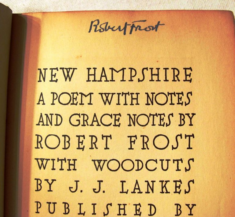 NEW HAMPSHIRE. A POEM WITH NOTES AND GRACE NOTES. Robert FROST.